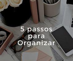 5 passos para organizar