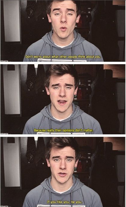 The wise words of Connor Franta. One of the many reasons he is awesome