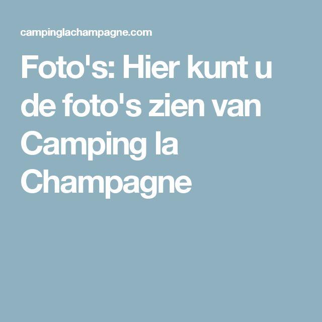 Foto's: Hier kunt u de foto's zien van Camping la Champagne