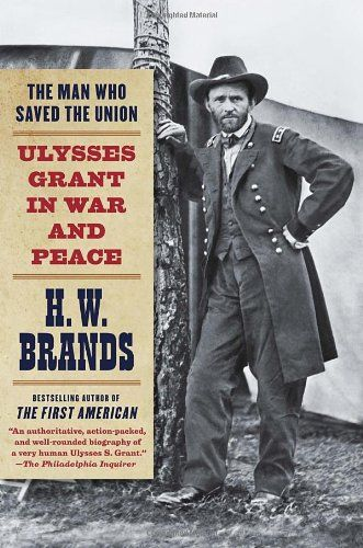 The Man Who Saved the Union: Ulysses Grant in War and Peace by H.W. Brands http://www.amazon.com/dp/0307475158/ref=cm_sw_r_pi_dp_pswTwb1YA7C6F