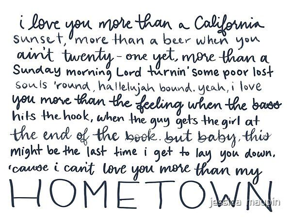 More Than My Hometown By Jessica Maupin Redbubble Country Music Quotes Country Music Lyrics Quotes Country Lyrics Quotes