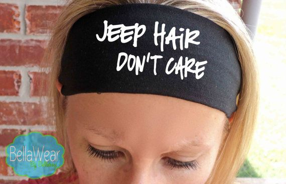 Hey, I found this really awesome Etsy listing at https://www.etsy.com/listing/240485378/jeep-hair-dont-care-fitness-headbands