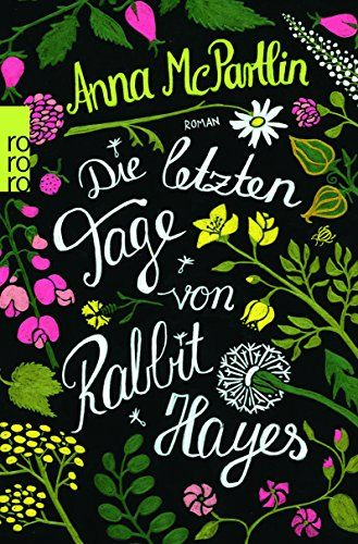 Die letzten Tage von Rabbit Hayes: Amazon.de: Anna McPartlin, Sabine Längsfeld: Bücher