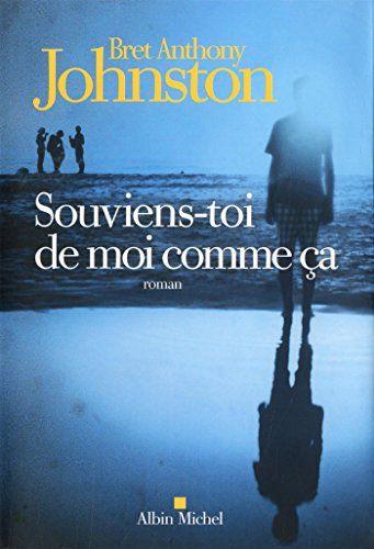 Souviens-toi de moi comme ça / Bret Anthony Johnston ; trad. France Camus-Pichon, 2016 http://bu.univ-angers.fr/rechercher/description?notice=000815563