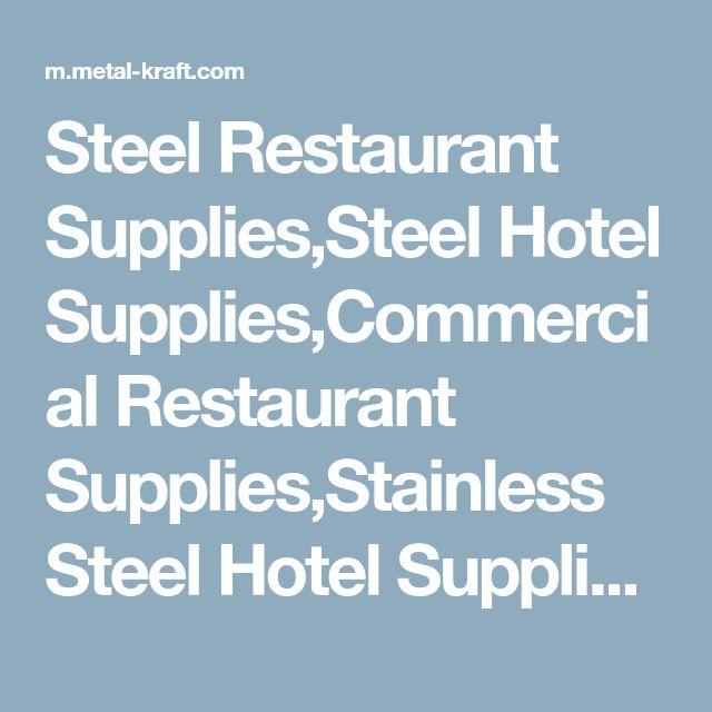 Steel Restaurant Supplies,Steel Hotel Supplies,Commercial Restaurant Supplies,Stainless Steel Hotel Supplies, India