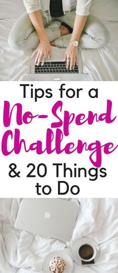 Try these tips for a successful Weekend, Week or Month long No-Spend Challenge and 20 free things to do to save money.