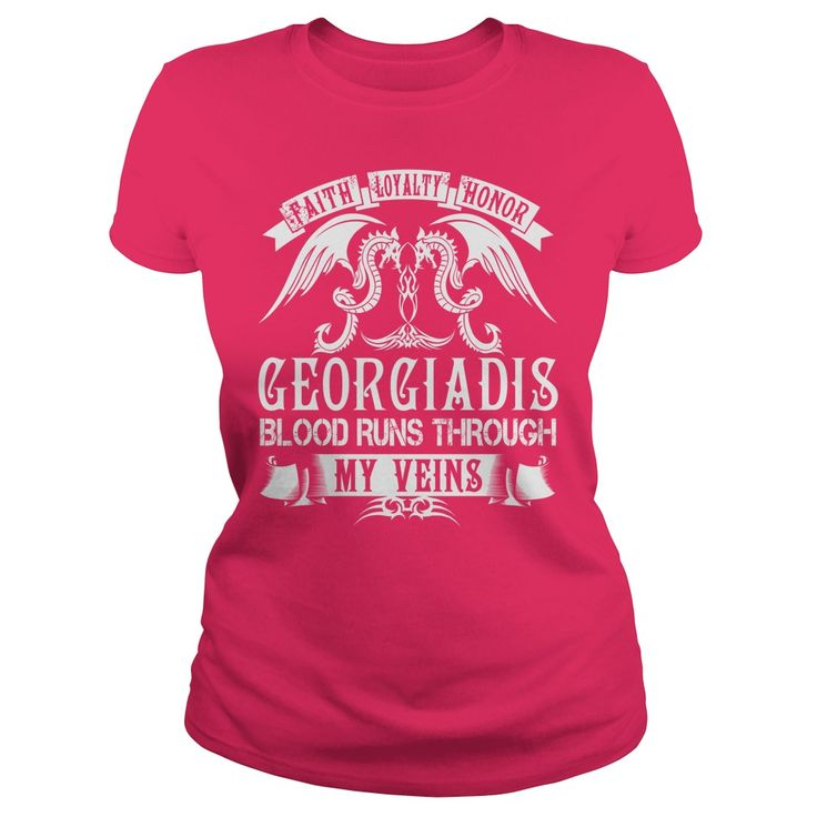 Faith Loyalty Honor GEORGIADIS Blood Runs Through My Veins Name Shirts #gift #ideas #Popular #Everything #Videos #Shop #Animals #pets #Architecture #Art #Cars #motorcycles #Celebrities #DIY #crafts #Design #Education #Entertainment #Food #drink #Gardening #Geek #Hair #beauty #Health #fitness #History #Holidays #events #Home decor #Humor #Illustrations #posters #Kids #parenting #Men #Outdoors #Photography #Products #Quotes #Science #nature #Sports #Tattoos #Technology #Travel #Weddings #Women