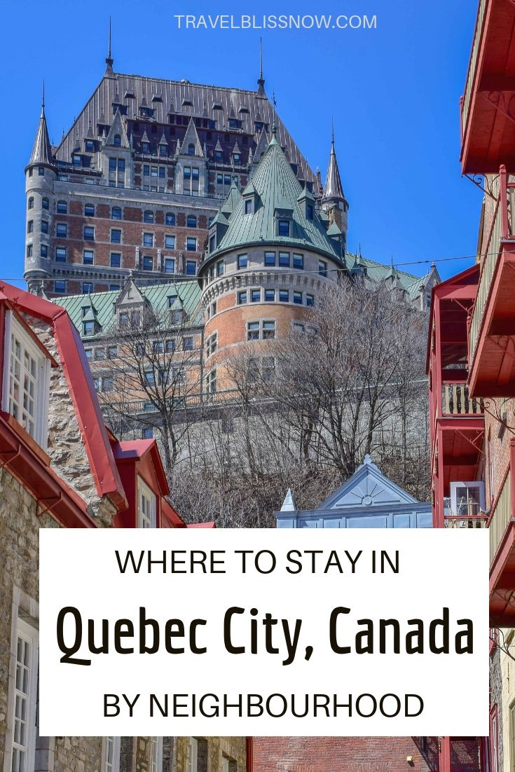 Where To Stay In Quebec City The Best Hotels By Neighbourhood Map Canada Travel Guide Quebec City Canada Travel