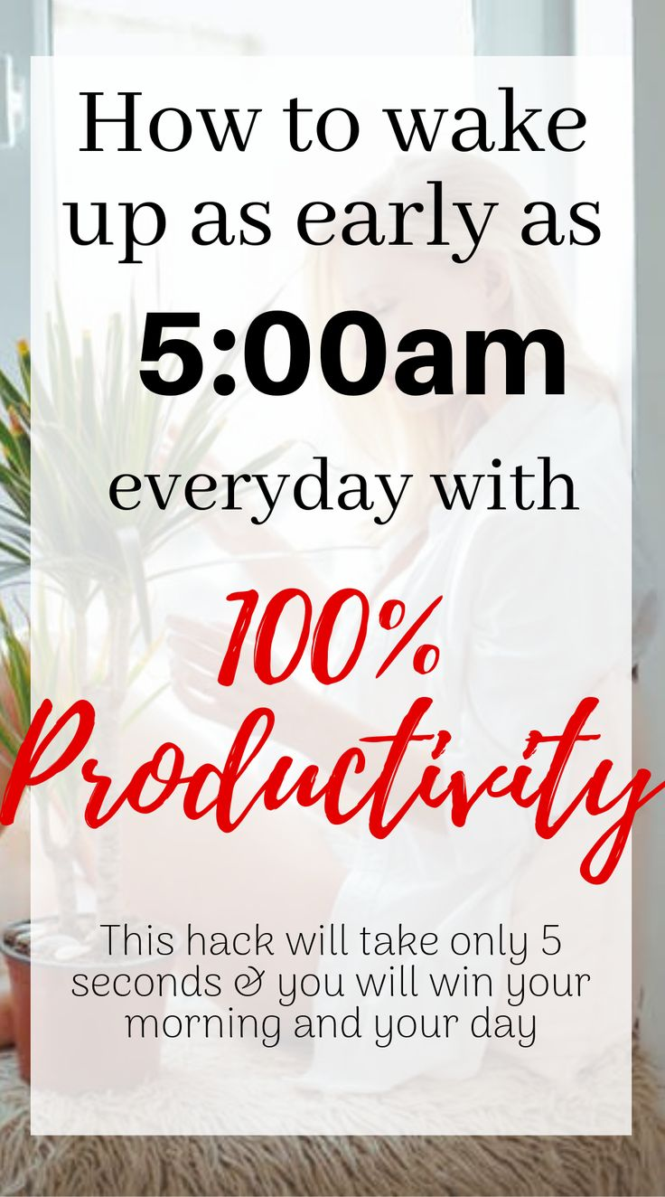 How to wake up early every day and be motivated with this 5-second BEST productivity hack