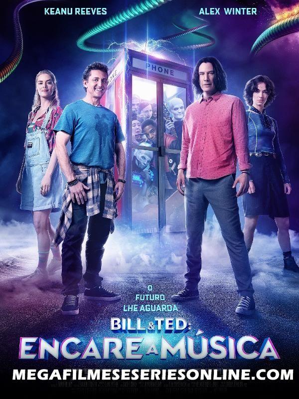 Bill E Ted Encare A Musica Dublado Online Em 2021 Ted Filmes Keanu Reeves
