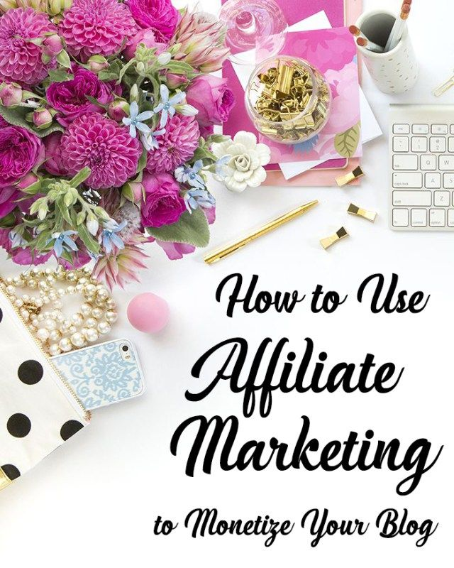 How to Use Affiliate Marketing to Monetize Your Blog