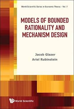 Models of Bounded Rationality and Mechanism Design (World Scientific Series in Economic Theory) free ebook