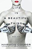 Free Kindle Book -   Life is a Beautiful Thing: (Book One) (Cyberpunk Science Fiction Series)