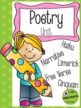 Poetry Unit - 5 Types of Poetry Haiku, Narrative, Limerick, Free Verse, Cinquain. Great for second grade, third grade, fourth grade...