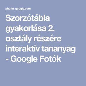 Szorzótábla gyakorlása 2. osztály részére interaktív tananyag - Google Fotók