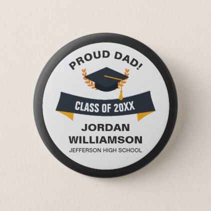 Graduation Proud Dad of Graduate Class 2018 Custom Pinback Button  $3.25  by colorfulgalshop  - cyo customize personalize diy idea