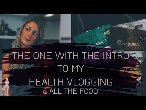 The One With the Intro to My Health Vlogging & all the Food - YouTube
