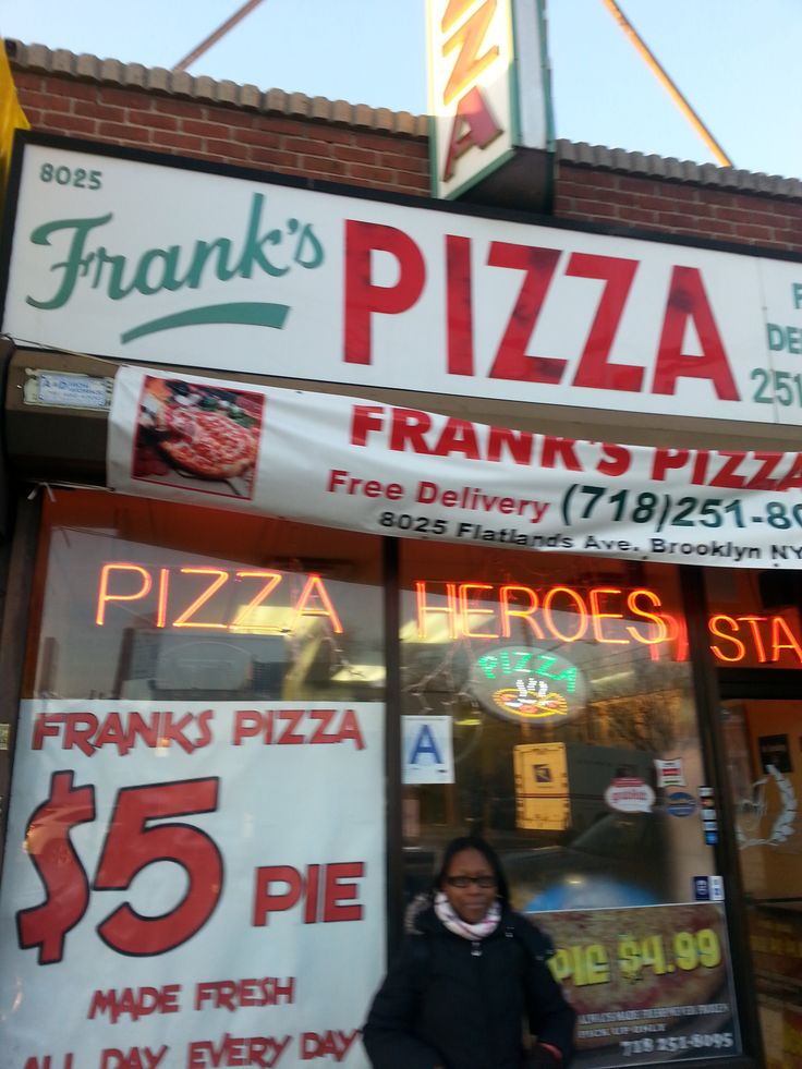 Frank's Pizza is on Flatlands Avenue. It is also near a supermarket, 99 cents store, and Little Caesars. I've never seen anyone really inside before. I only ate their pizza once or twice and it was okay. I would rather any other, but it was not too bad.