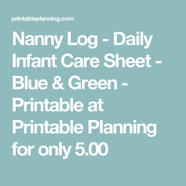 Nanny Log - Daily Infant Care Sheet - Blue & Green - Printable at Printable Planning for only 5.00