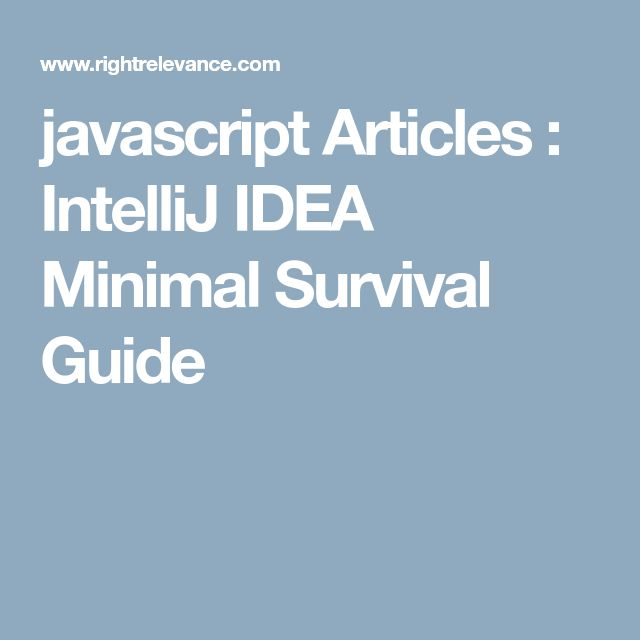 javascript Articles : IntelliJ IDEA Minimal Survival Guide