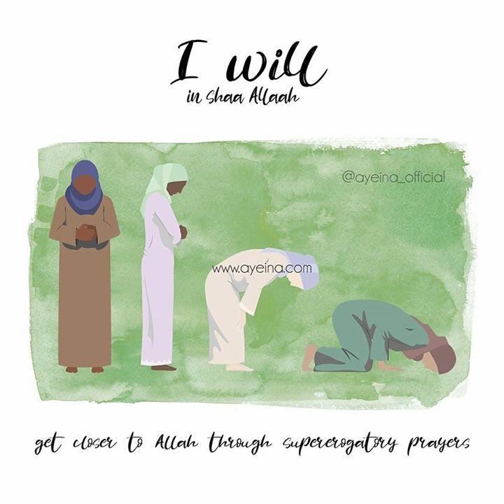 5: I will in shaa Allaah get closer to Allah through supererogatory (voluntary) prayer. #IWILLinshaAllah  #preRamadanProductivityCourse