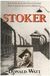 Stoker - Australian Soldier Survived Auschwitz/ Bi