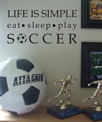 Vinyl Wall Clings for Teens | life is simple soccer wall decal