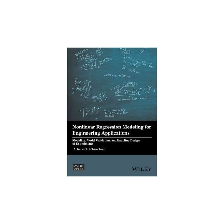 Nonlinear Regression Modeling for Engineering Applications : Modeling, Model Validation, and Enabling
