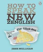 Designed for both New Zealanders and people who want to talk to New Zealanders, How to Speak New Zenglish brings everyday Kiwi conversation to life with unnerving accuracy, and celebrates the mangled mess of a language we proudly call our own.