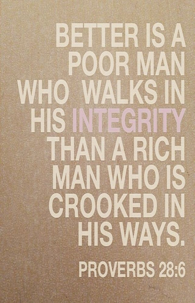 Proverbs 28:6 (ESV) | wiirocku.tumblr.com | This biblical verse relates to the theory because in the end, it truly does not matter how much money you had. It depends on how much you lived, and how good of a person you were on this Earth while you were here.