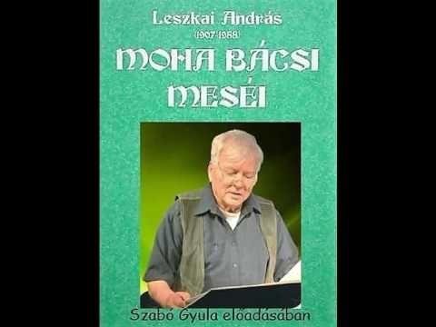 Leszkai András: Moha bácsi meséi - Gyopár nevel (Szabó Gyula előadásában)