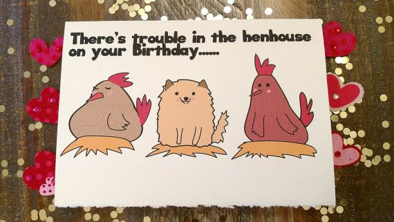 Brockway Natural Deckled 7X5 with Matching Envelope A lovely card of my original illustration Trouble in the henhouse This high-quality Birthday card is a tongue and cheek farm humor card starring Cali our mischievous Pomeranian causing trouble in the henhouse.. There is print
