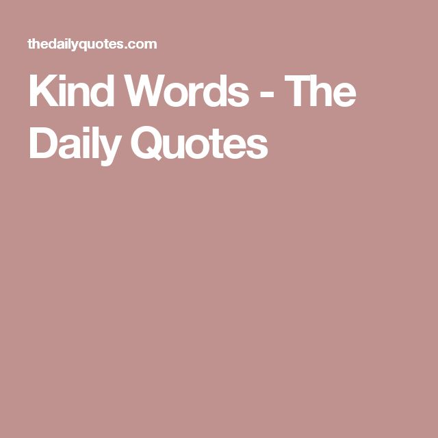 Kind Words - The Daily Quotes