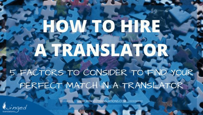 Take some time to consider these 5 factors when you are looking for a translator who will be the perfect match for you and your project. | translation business communication