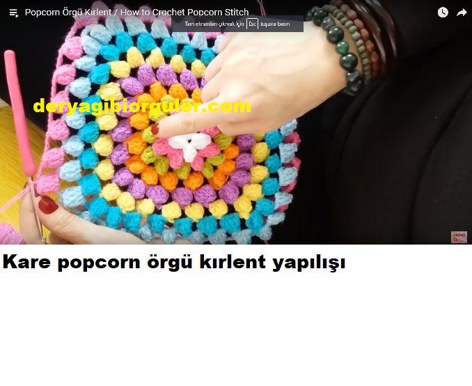 Kare popcorn kırlentyapılışı.Kare popcorn örgü kırlent örmeyi düşünüyorsanız aşağıda videoda detaylı olarak nasıl yapıldığını izleyebilirsiniz