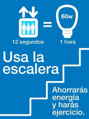 Un ascensor en 12 segundos gasta lo mismo que una bombilla de 60w en una hora. ¡Usa la escalera!. Ahorra energía y haz ejercicio al mismo tiempo.