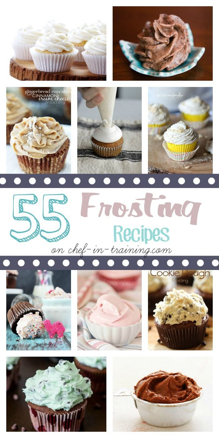 55 Frosting Recipes at chef-in-training.com …So many new, fun and exciting ways to change up frosting!
