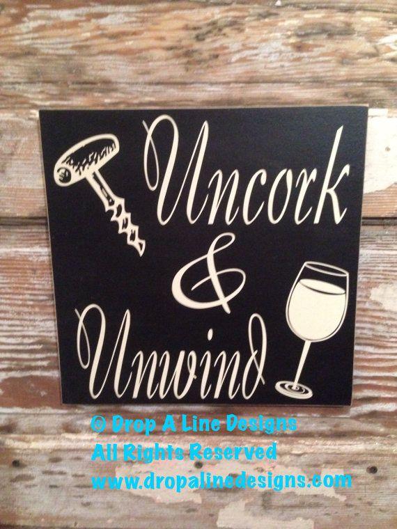 Uncork & Unwind Wine Sign 12x12. Wood by DropALineDesigns