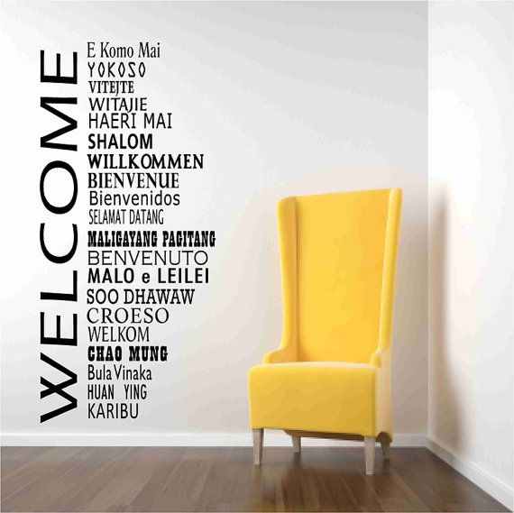 Welcome words in international languages Wall Decals .. this would be cute on the garage door going into the house.