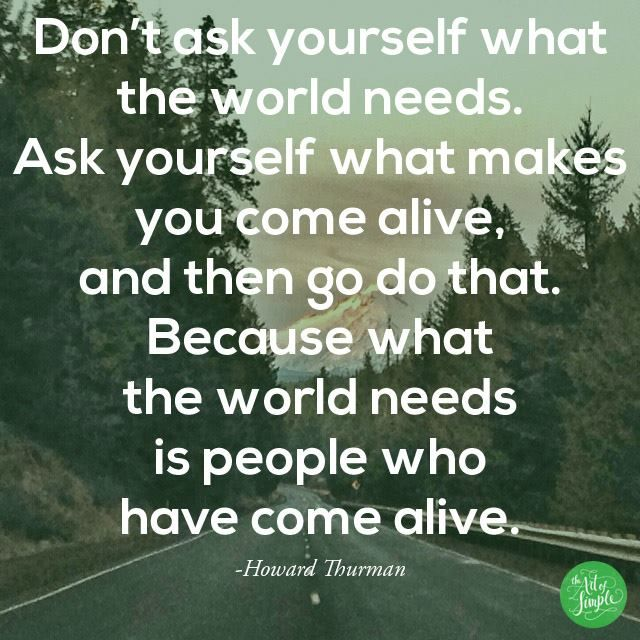 What makes you come alive | The Art of Simple