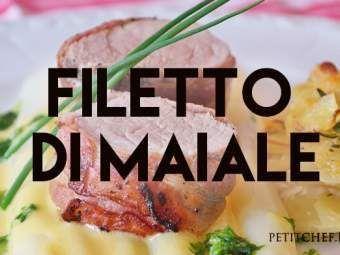 Cucinare la carne di maiale: 9 ricette per preparare il filetto