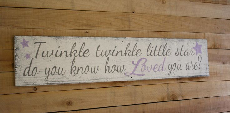 Twinkle Twinkle Little Star Do You Know How Loved You Are Nursery Sign Vintage Wood Nursery Girls Nursery Decor Lavender and Gray Nursery by RusticlyInspired on Etsy https://www.etsy.com/listing/206626126/twinkle-twinkle-little-star-do-you-know