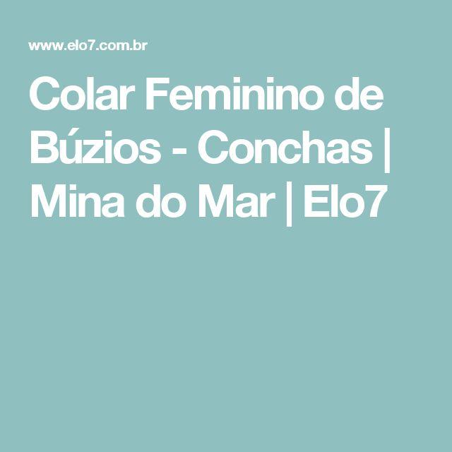 Colar Feminino de Búzios - Conchas   Mina do Mar   Elo7