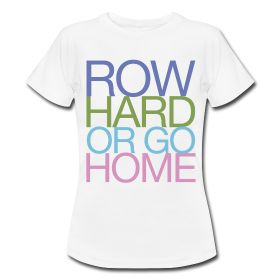 Row Hard Or Go Home - Women's Rowing T-Shirt  - cuuuuuute