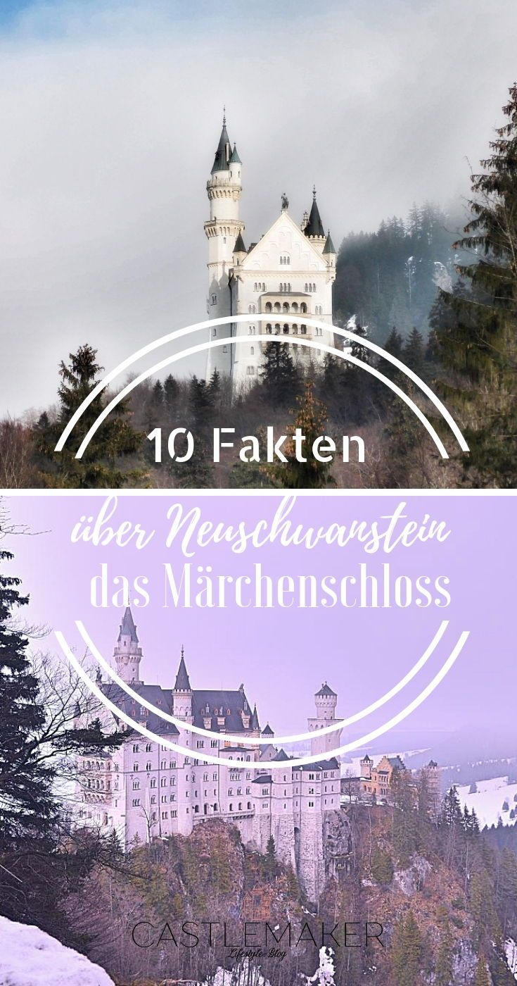 10 Fakten Uber Schloss Neuschwanstein Das Marchenschloss Castlemaker Sehenswurdigkeiten Deutschland Schloss Neuschwanstein Neuschwanstein