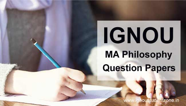 At IgnouStudentZone.in, Download Ignou MA Philosophy Question Papers, Ignou MAPY Question papers, Ignou MA Philosophy solved papers of Dec 2016, June 2016