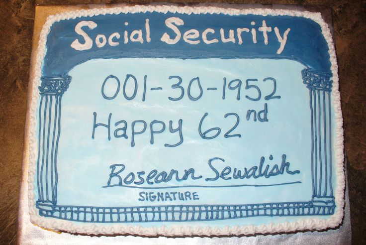 Social security cake for 62nd birthday! Cakes by Deb