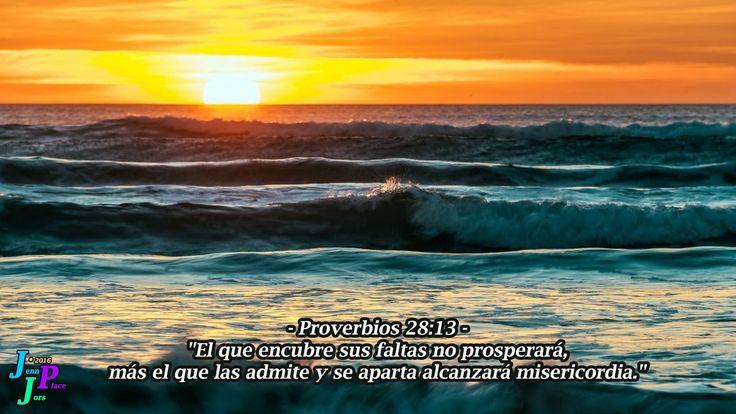 """– Proverbios 28:13 – """"El que encubre sus faltas no prosperará, más el que las admite y se aparta alcanzará misericordia."""""""