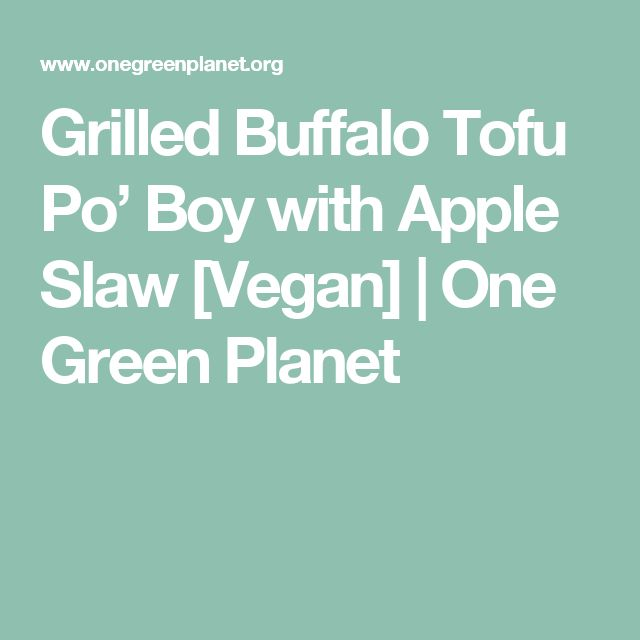 Grilled Buffalo Tofu Po' Boy with Apple Slaw [Vegan] | One Green Planet