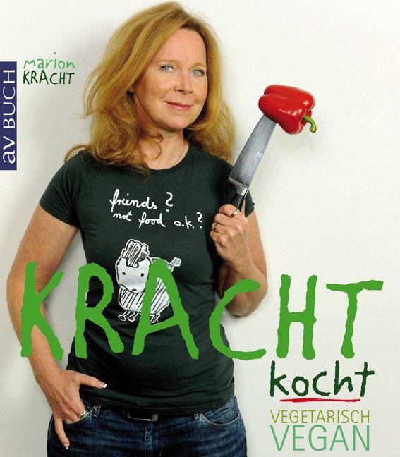 Kracht kocht. Marion Kracht Kochbuch vegetarisch-vegan